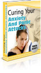 Curing Your Anxiety And Panic Attacks