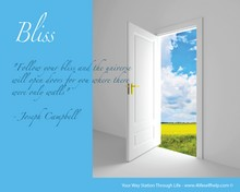 Follow your bliss and the universe will open doors for you where there were only walls.